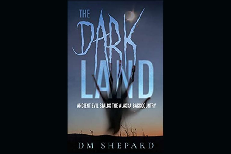 The Dark Land by DM Shepard – An Alaskan Horror Novella