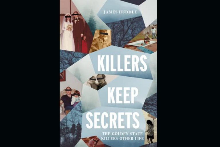 Killers Keep Secrets: The Golden State Killers Other Life by James Huddle