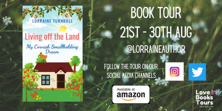 Living Off the Land: My Cornish Smallholding Dream by Lorraine Turnbull