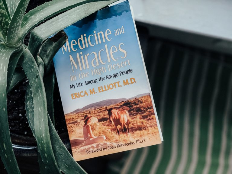 Medicine and Miracles in the High Desert by Erica M. Elliott, M.D.