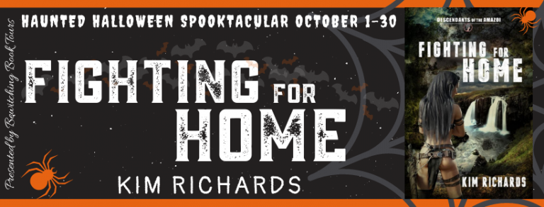 Fighting for Home (Descendants of the Amazoi, #1) by Kim Richards – Excerpt and Giveaway