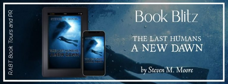 The Last Humans: A New Dawn by Stephen M. Moore