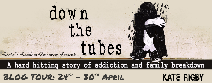 Down the Tubes by Kate Rigby