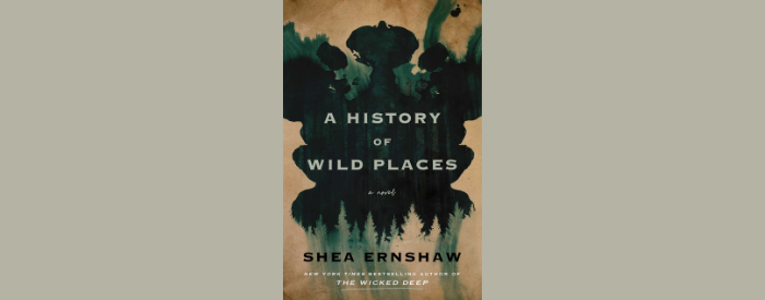Read more about the article A History of Wild Places by Shea Ernshaw