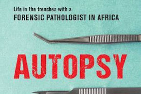 Read more about the article Autopsy: Life In The Trenches With A Forensic Pathologist In Africa by Ryan Blumenthal